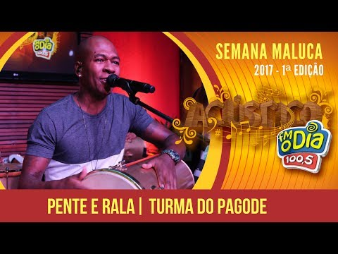 Pente E Rala - Turma Do Pagode (Semana Maluca 2017)