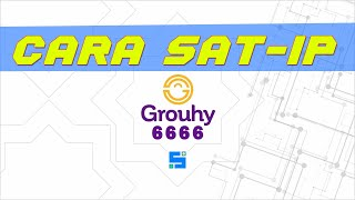 How To Use Sat Ip Server Receiver Grouhy 6666 Mini HD