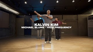 Michael Blume - High Frequency   KALVIN Choreography