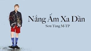 SƠN TÙNG M-TP - Nắng Ấm Xa Dần Lyrics (Viet/Eng)
