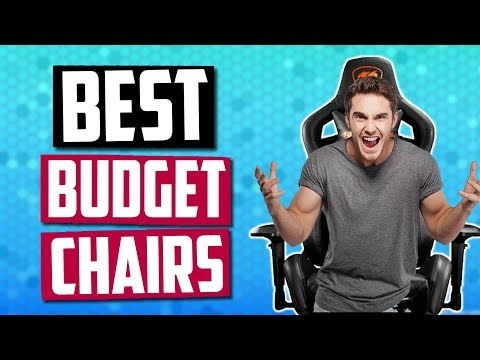 Best Budget Gaming Chairs In 2019 - 5 Cheap Gaming Chairs For You