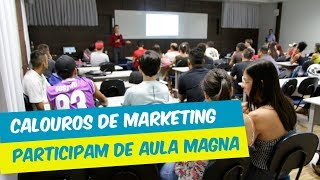 CALOUROS DE MARKETING PARTICIPAM DE AULA MAGNA