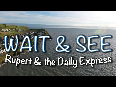 Wait & See - Rupert & the Daily Express