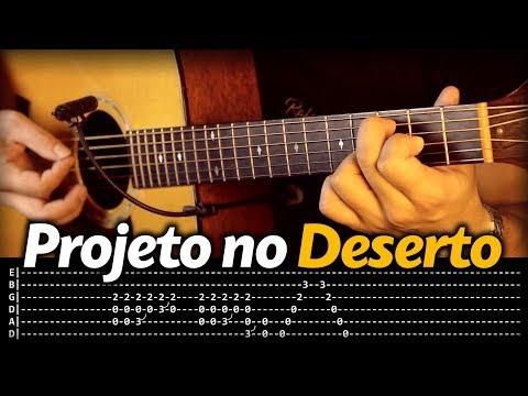 Projeto no Deserto +TAB Voz da Verdade Violão SOLO by Rafael Alves
