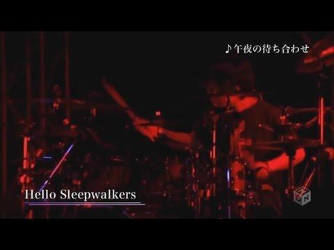 Hello Sleepwalkers 「午夜の待ち合わせ」Goya no Machiawase LIVE