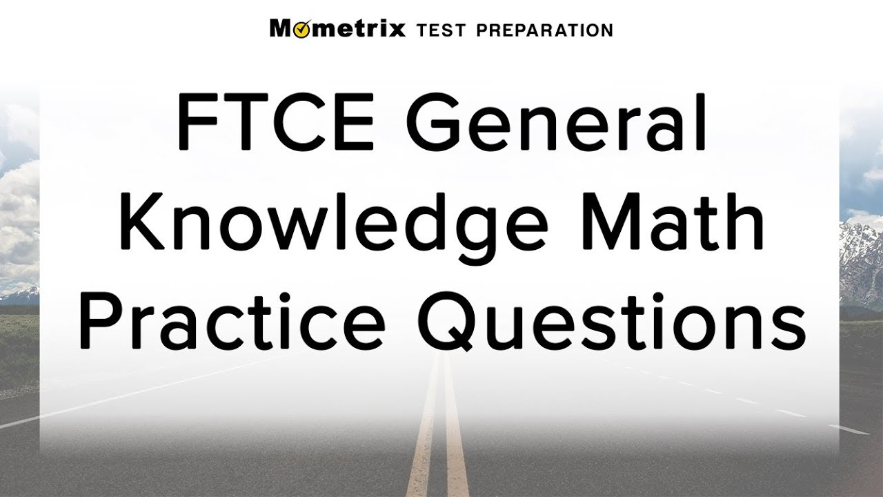 Free FTCE General Knowledge: Math Practice Quiz (082) - YouTube