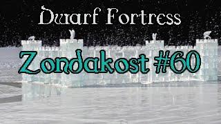 Dwarf Fortress - Zondakost #60: A Flock Of Dogs