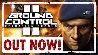 Ground Control II: Operation Exodus - Official Steam Launch Trailer