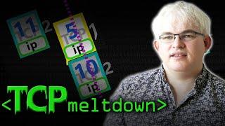 TCP Meltdown - Computerphile