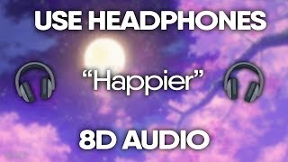Marshmello - Happier (8D Audio) 🎧 (Lyrics)