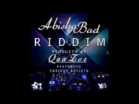 Abisha bad Riddim Mixx by Abra