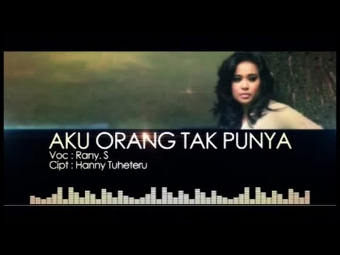 Rany S. - AKU ORANG TAK PUNYA (Official Music Video)