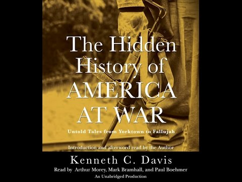 Kenneth C. Davis, Author Of The Hidden History Of America At War