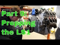 Part 9. Factory Five 33 Hot Rod LS1 How To Build: Prepping the LS1