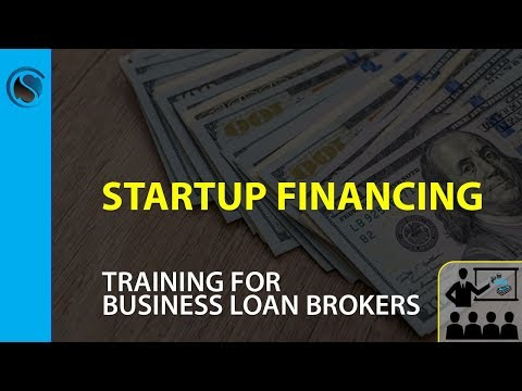 Startup Financing Training For Business Loan Brokers