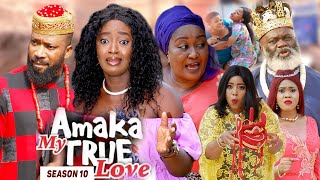 AMAKA MY TRUE LOVE (SEASON 10) {NEW MOVIE} - 2021 LATEST NIGERIAN NOLLYWOD MOVIES