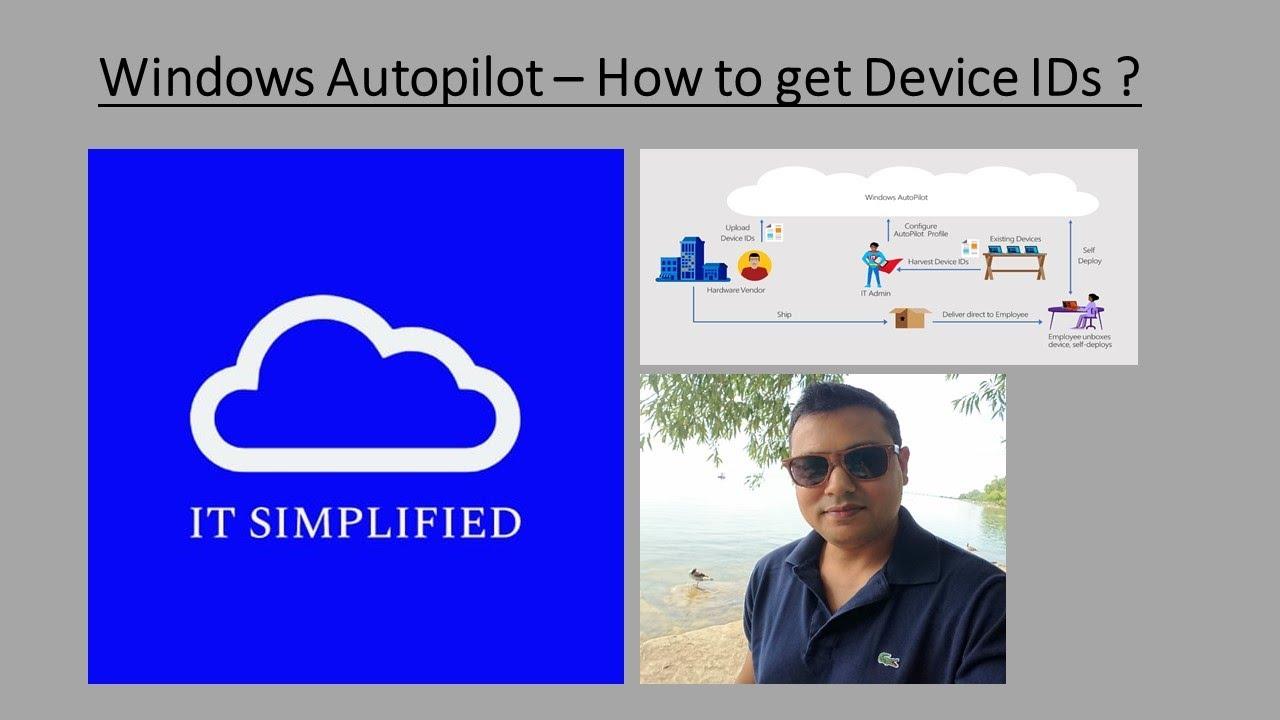 Windows Autopilot - How To Get Device IDs for Windows 10 EnterPrise Machine?