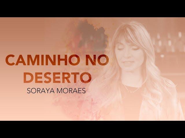 sddefault - Caminho no deserto - Letra (Soraya Moraes)