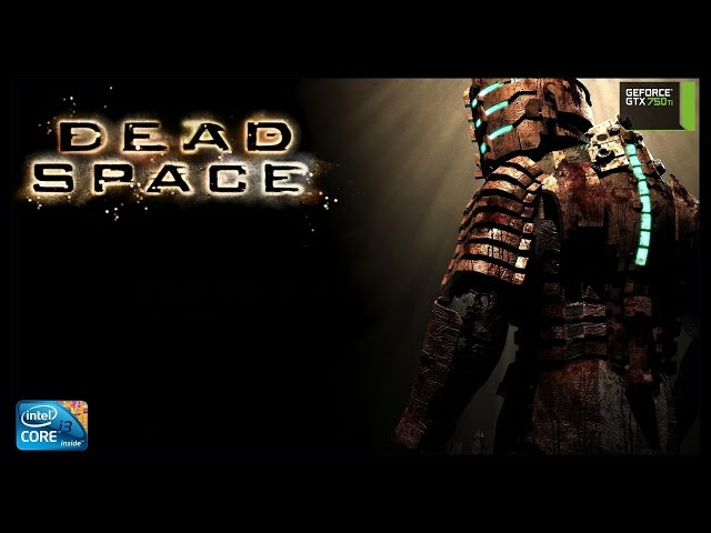 Dead Space - I3 3250 + Gtx 750ti - Full Hd