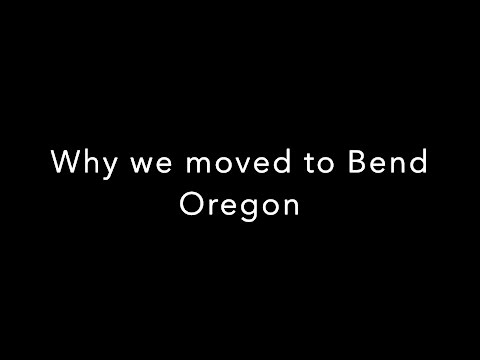 Why we moved to Bend Oregon!