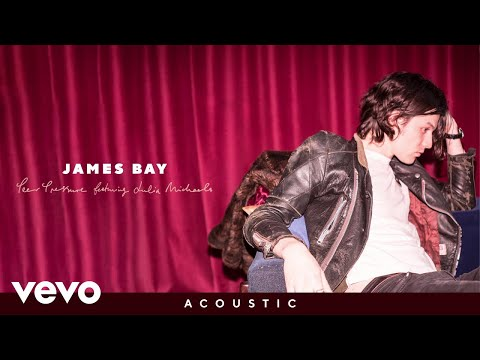 James Bay - Peer Pressure (Acoustic / Audio) ft. Julia Michaels