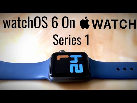 Apple Watch Series 1 On WatchOS 6 - Should You Update + Features Available!