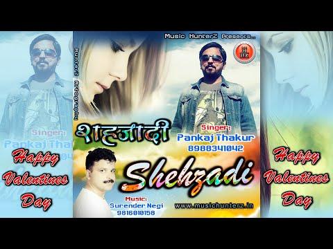 Shehzadi | Latest Himachali Pahari Mp3 Song 2016 By Pankaj Thakur | Music HunterZ