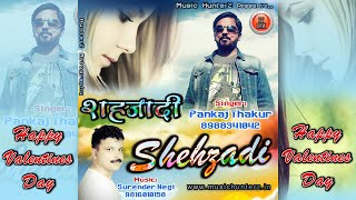 Shehzadi | Latest Himachali Pahari Mp3 Song 2016 By Pankaj Thakur | Music HunterZ