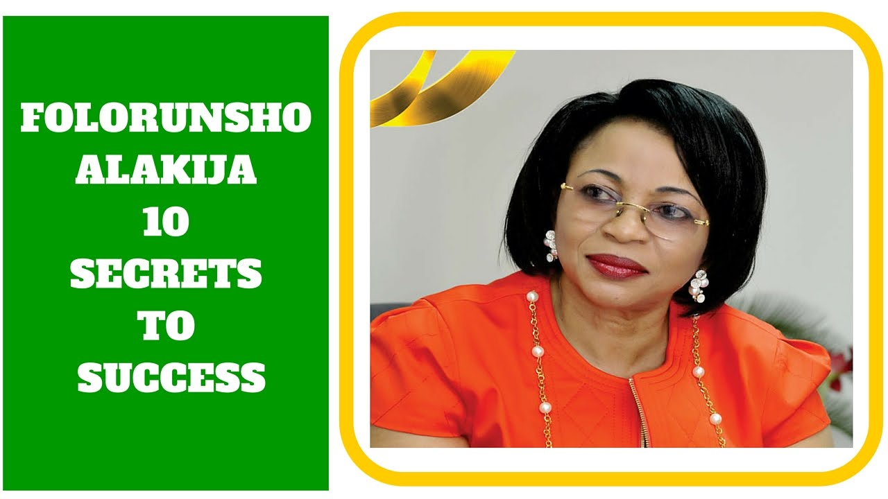FOLORUNSHO ALAKIJA 10 SECRETS TO SUCCESS