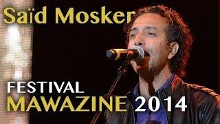 Festival Mawazine 2014 : Saïd Mosker @ Scène de Salé - Vendredi 30 Mai 2014