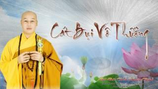 Cát Bụi Vô Thường - Thích Nhuận Thanh