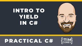 Intro to Yield in C# - What it is, how to use it, and when it is useful