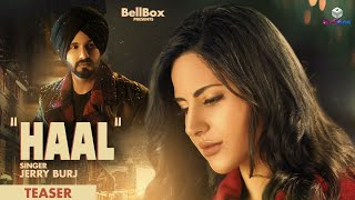 Haal (Teaser) Jerry Burj | Latest Punjabi song 2020 | New Punjabi song 2020| BellBox