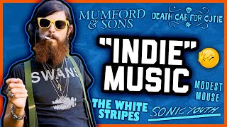 """THE PROBLEM WITH """"INDIE MUSIC"""""""