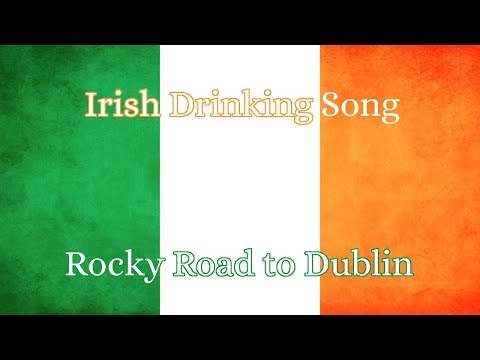 Irish Drinking Song- Rocky Road to Dublin