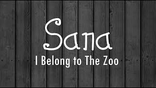 Download Sana   I Belong to the Zoo Lyrics HD Mp3 and Videos