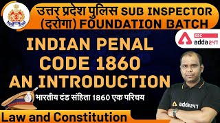 UP SI 2021 Foundation Batch | UPSI Law and Constitution : Indian Penal Code 1860 Introduction
