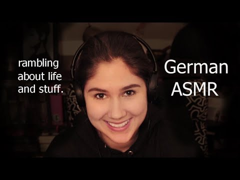 German ASMR - rambling about what happend in the past months