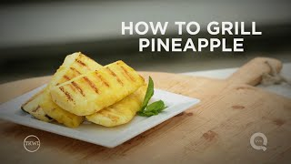 How to Grill Pineapple: In the Kitchen with David Venable