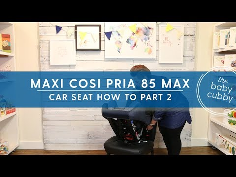 PART 2: How To Install Maxi Cosi Pria 85 Max With Latch Rear Facing