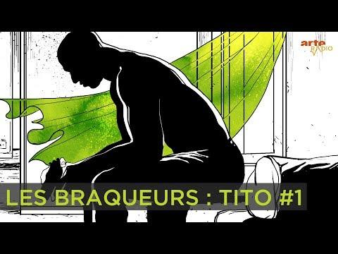 Les braqueurs | Tito (1/3) - ARTE Radio Podcast
