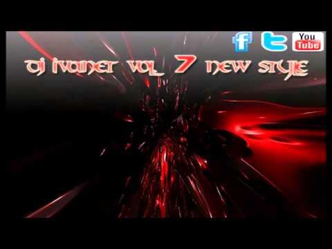 Dj Ivanet vol 7 New Style
