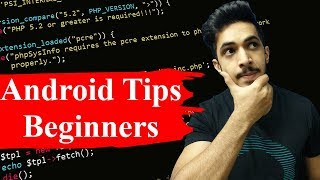 Android Programming Tips For Beginners | 5 Tips For Android Beginners (2018 | Hindi)