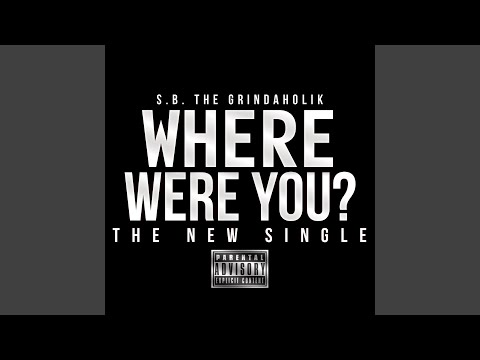 Where Were You (Street Version)