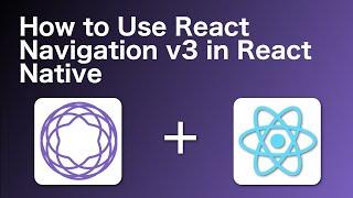React Native Navigation V3