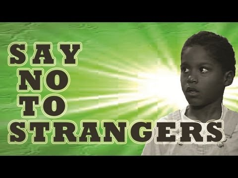 SAY NO TO STRANGERS - STRANGER DANGER - THE LEARNING STATION