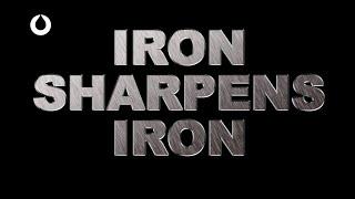 Iron Sharpens Iron (Part 2) | Pastor Fred McCarthy