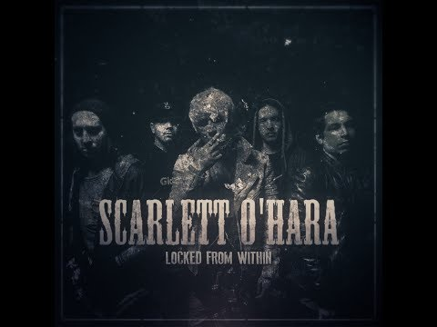 Scarlett O'Hara- Locked From Within (Official Lyric Video)