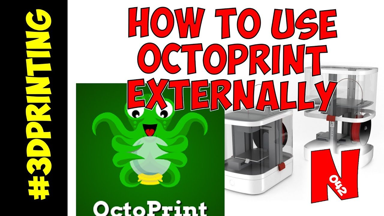 How To Use OctoPrint Externally (Outside Of The Network)
