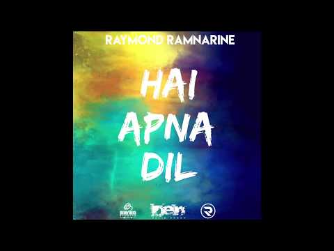 Raymond Ramnarine - Hai Apna Dil (2017)